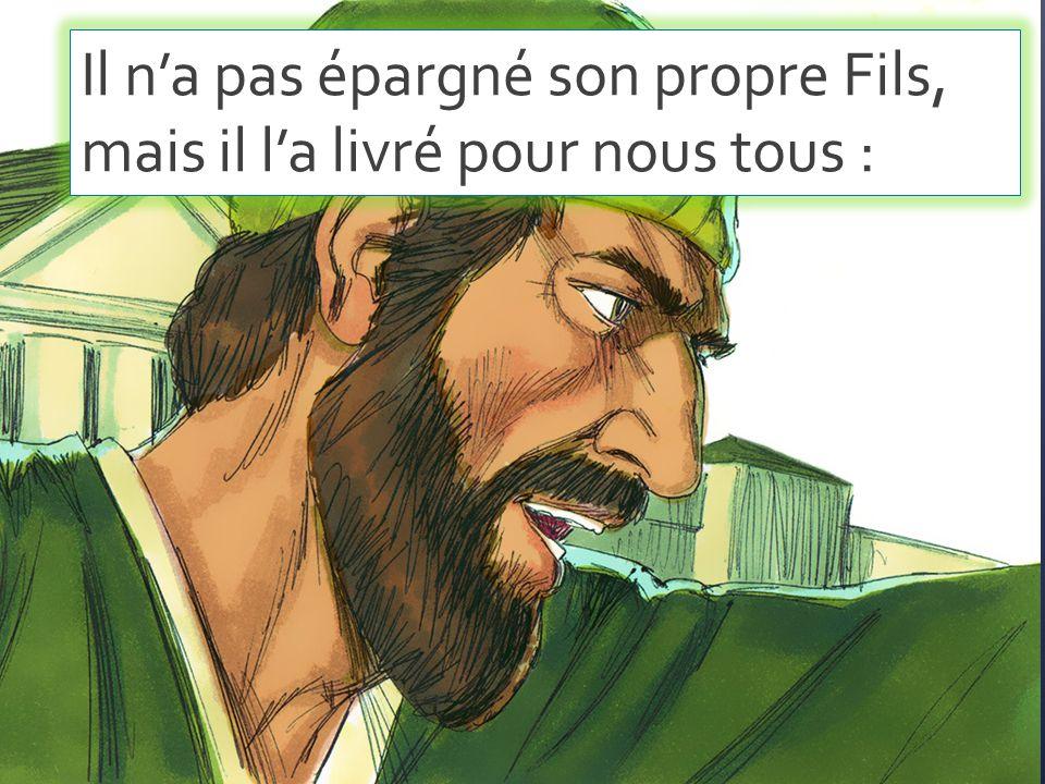 Il+n'a+pas+épargné+son+propre+Fils,+mais+il+l'a+livré+pour+nous+tous+_