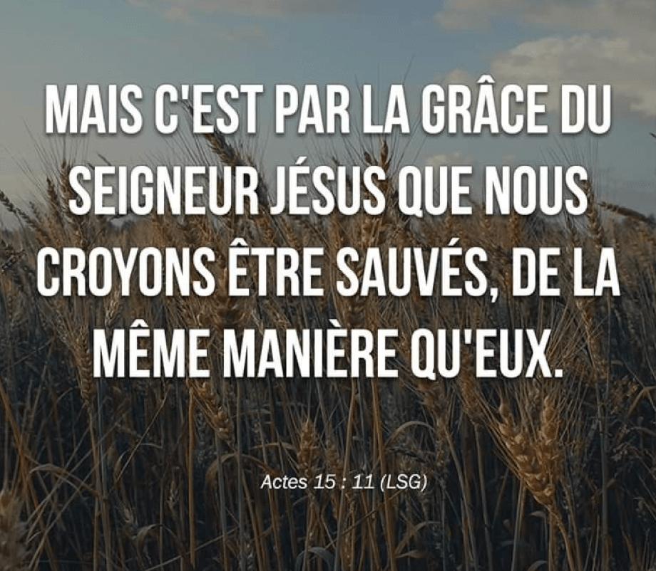 mais-c-est-par-la-grace-du-seigneur-jesus-que-nous-croyons-etre-sauves-actes-1511