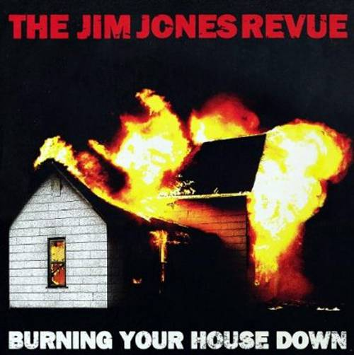 The Jim Jones Revue - (2010) Burning Your House Down-755483.jpg