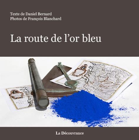 Daniel Bernard l'or bleu.jpg