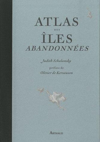 Atlas-des-iles-abandonnees-Par-olivier-de-kersuaon-et-Judith-Schalansky.jpg