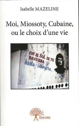 Moi Miossoty Cubaine ou le choix d'une vie.jpg