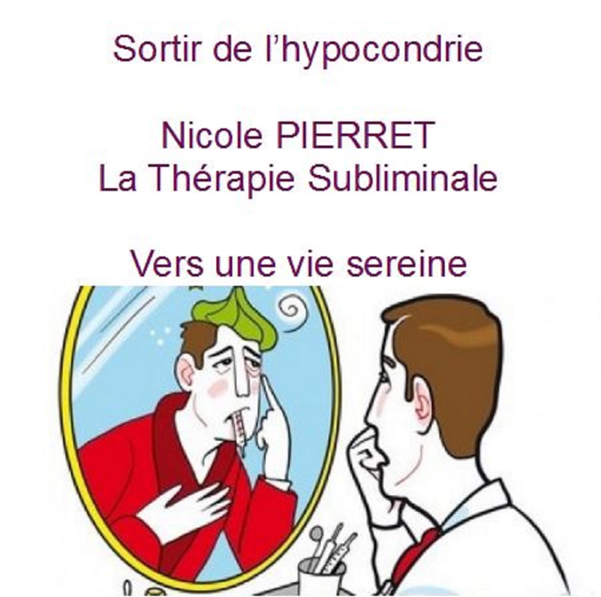 sortir de l'hypocondrie la thérapie subliminale nicole pierret.JPG