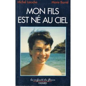 mon-fils-est-ne-au-ciel-michel-laroche-et-marie-borrel-9782213030623.jpg