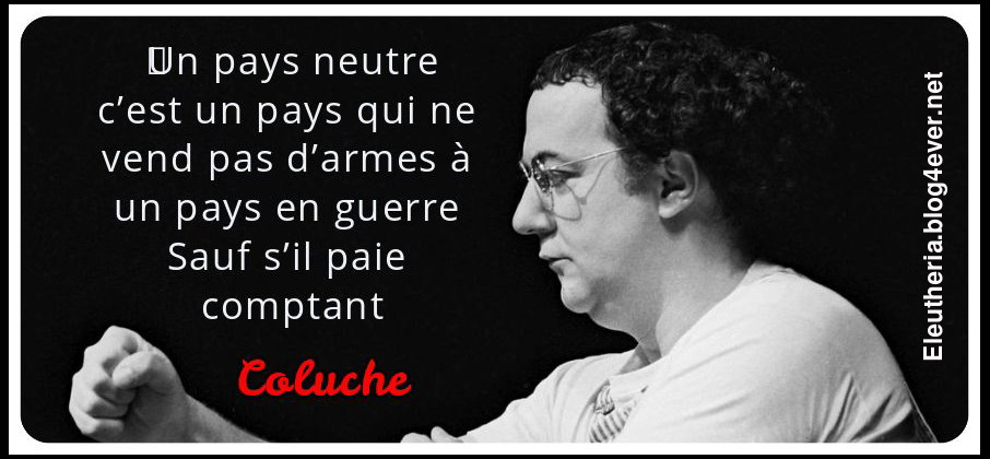 www.eleutheria.blog4ever.net citation coluche guerre.jpg
