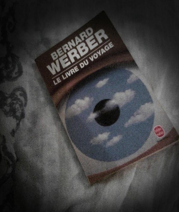 www.eleutheria.blog4ever.net WERBER BERNARD le livre du voyage extrait.jpg