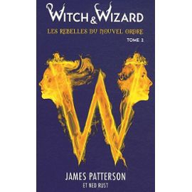 witch-wizard-tome-2-les-rebelles-du-nouvel-ordre-de-james-patterson-913287866_ML.jpg