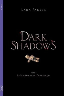 dark-shadows-tome-1---la-malediction-d-angelique-1460422-250-400.jpg