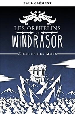 les-orphelins-de-windrasor-tome-1---entre-les-murs-914768-264-432.jpg
