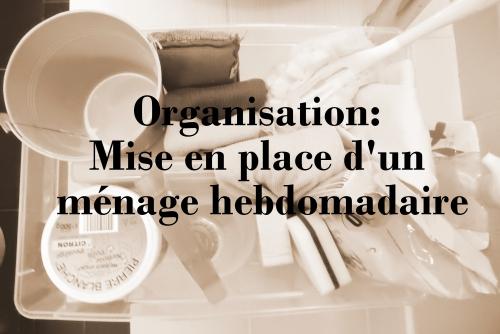 organisation mise en place d'un plan de ménage hebdomadaire