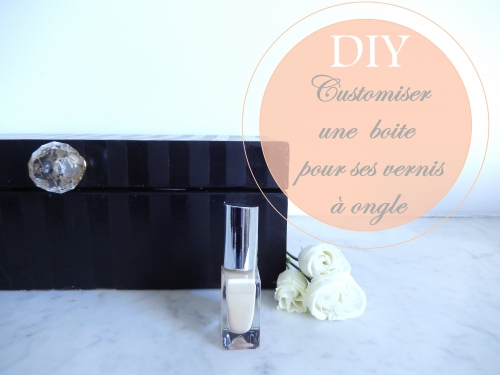 DIY, customiser une boite pour ranger ses vernis à ongles