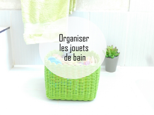 Récap de mai: organisation des jouets de bain