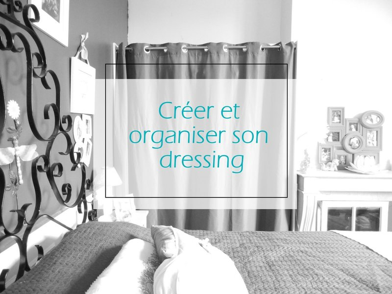 cr er et organiser son dressing mon carnet d co diy organisation du quotidien d coration et. Black Bedroom Furniture Sets. Home Design Ideas