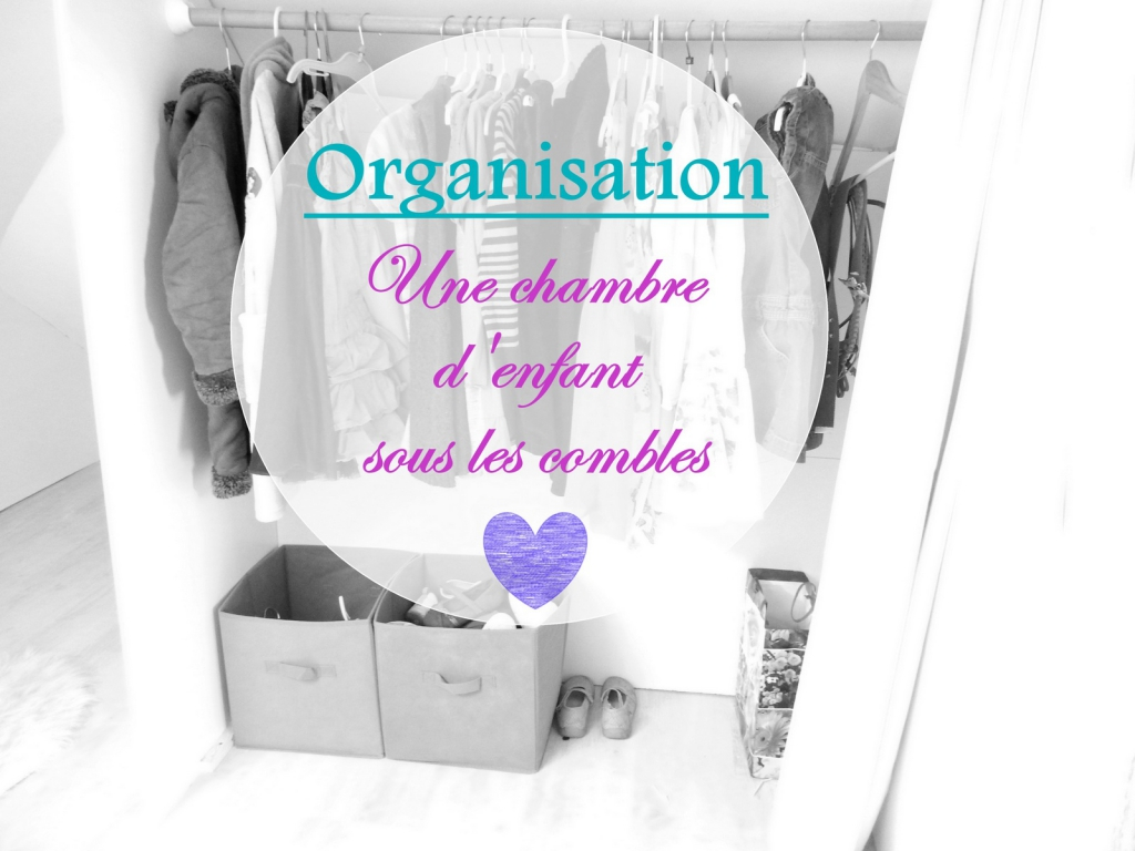 Organisation Chambre Enfant organisation: une chambre d'enfant sous les combles - mon carnet