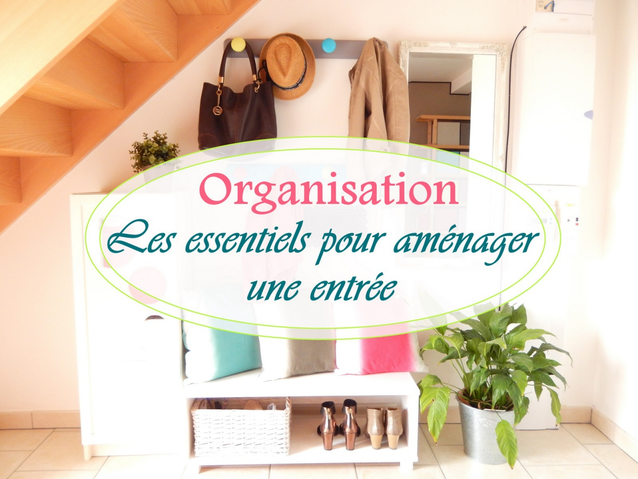 organisation les essentiels pour am nager une entr e mon carnet d co diy organisation. Black Bedroom Furniture Sets. Home Design Ideas