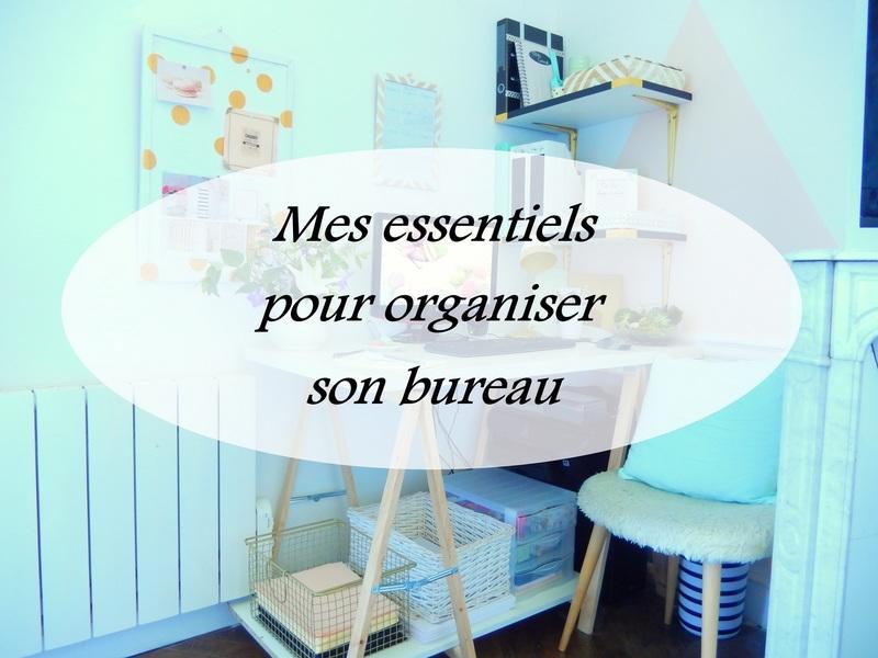 mes essentiels pour organiser mon bureau mon carnet d co blog diy organisation du quotidien. Black Bedroom Furniture Sets. Home Design Ideas