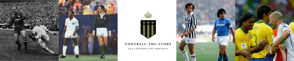 FOOTBALL-THE-STORY, les légendes du foot