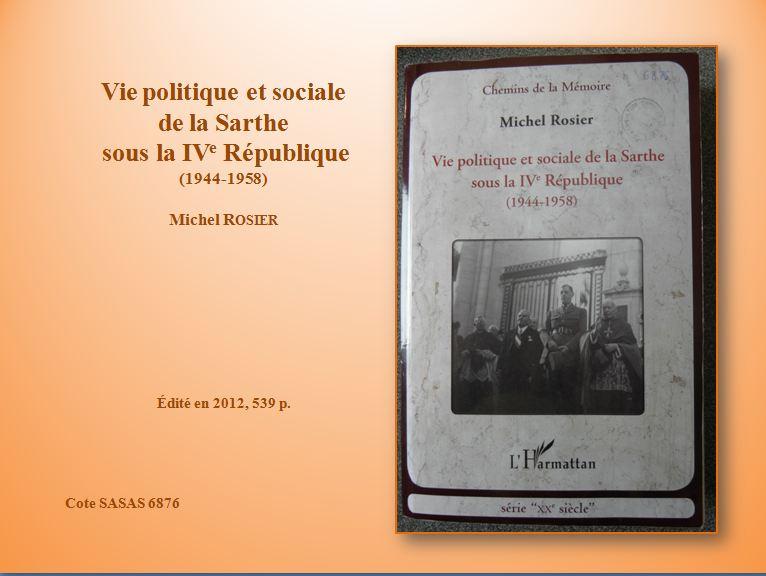 https://www.blog4ever-fichiers.com/2015/02/794874/Vie-politique-et-sociale-de-la-Sarthe-sous-la-IVe-R--publique-de-Michel-Rosier.JPG_4825660.jpg