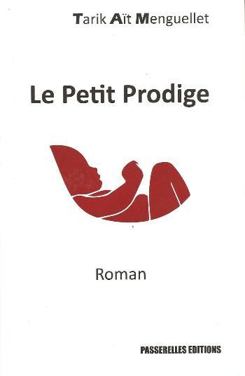 https://static.blog4ever.com/2015/02/795987/Le-petit-prodige-roman-Tarik-A--t-Menguellet.jpg