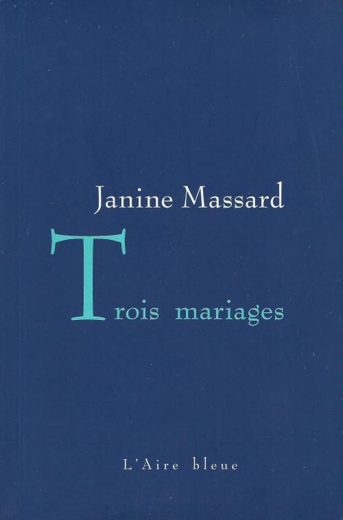 1992 Janine Massard Trois mariages.jpg