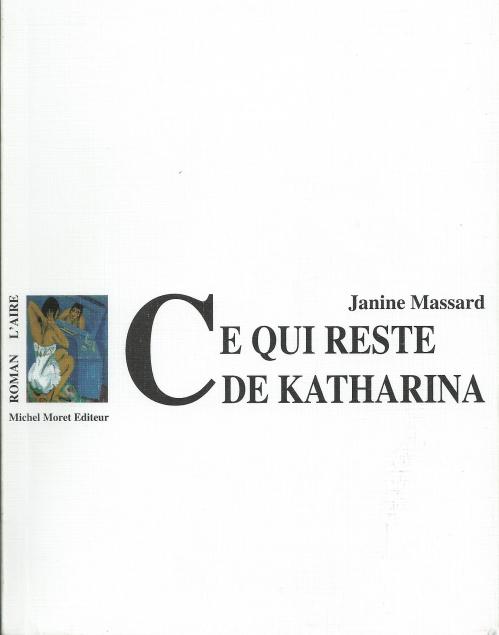 1997 Janine Massard Ce qui reste de Katharina.jpg
