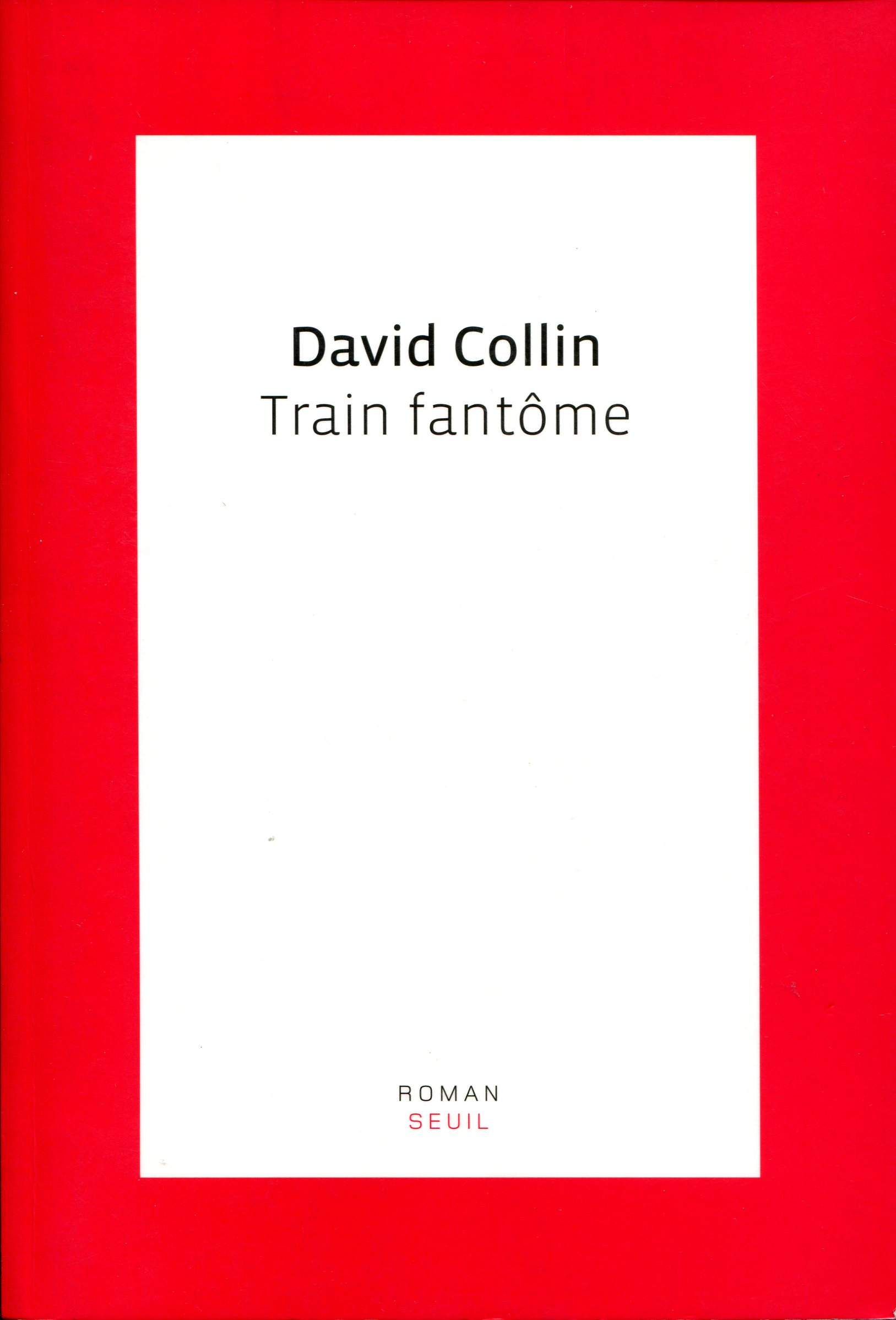 2007 Collin David Train Fantôme.jpg