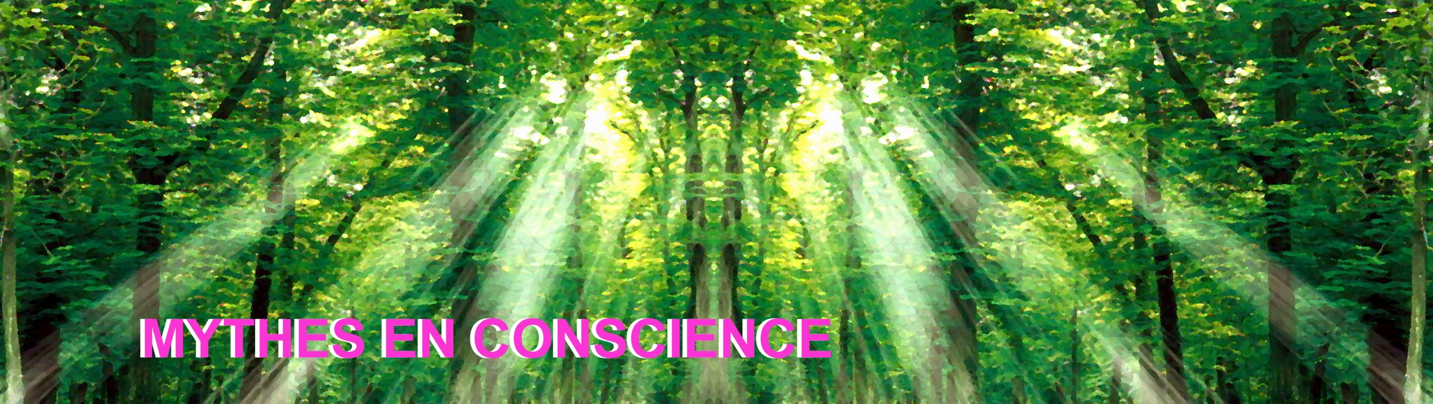 MYTHES EN CONSCIENCE