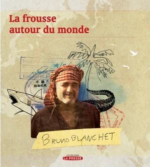 https://static.blog4ever.com/2016/03/816195/Bruno-Blanchet---La-frousse-autour-du-monde--tome-1-.jpg
