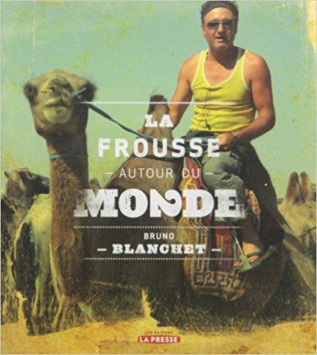 https://static.blog4ever.com/2016/03/816195/Bruno-Blanchet---La-frousse-autour-du-monde--tome-2-.jpg