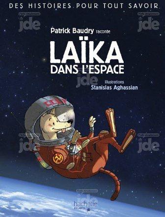 patrick-baudry-raconte-laika-dans-l-espace-editions-hachette-enfants-8-90.jpg