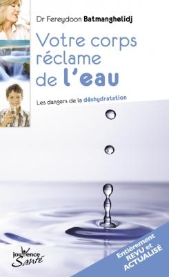importance-boire-eau-livre-votre-corps-reclame-de-l-eau-dr-Batmanghelidj-Fereydoon.jpg