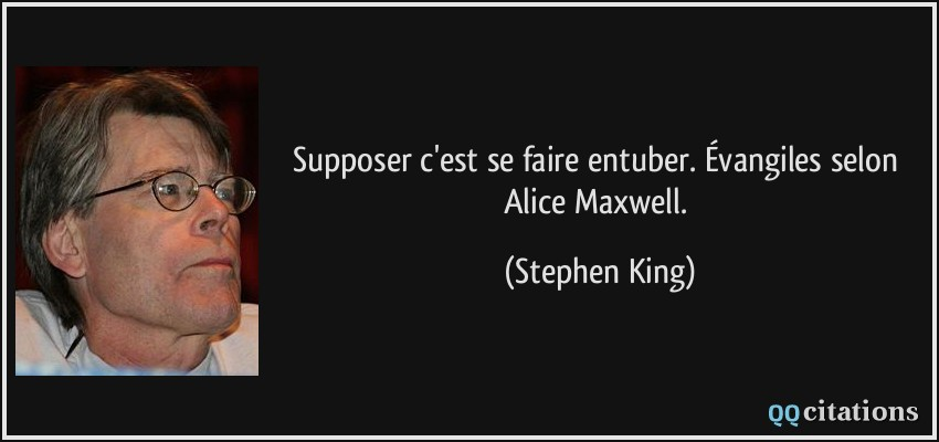 supposer-c'est-se faire-entuber.jpg
