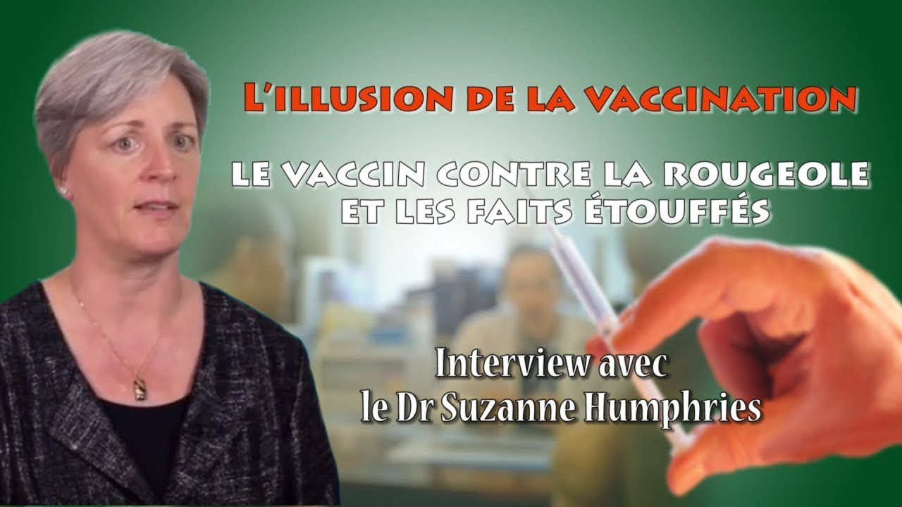 Interview avec le Dr Suzanne Humphries L'illusion de la vaccinationle vaccin contre la rougeole.jpg