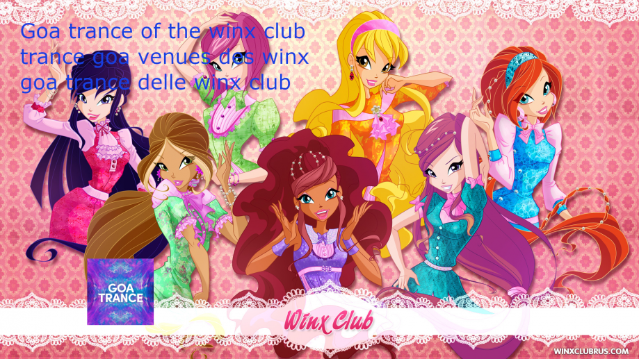 goa trance des winx club - le DJ trance goa est un fan des winx club