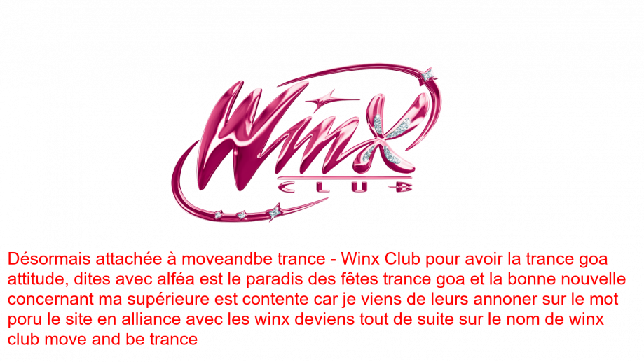 Winx club move and be trance