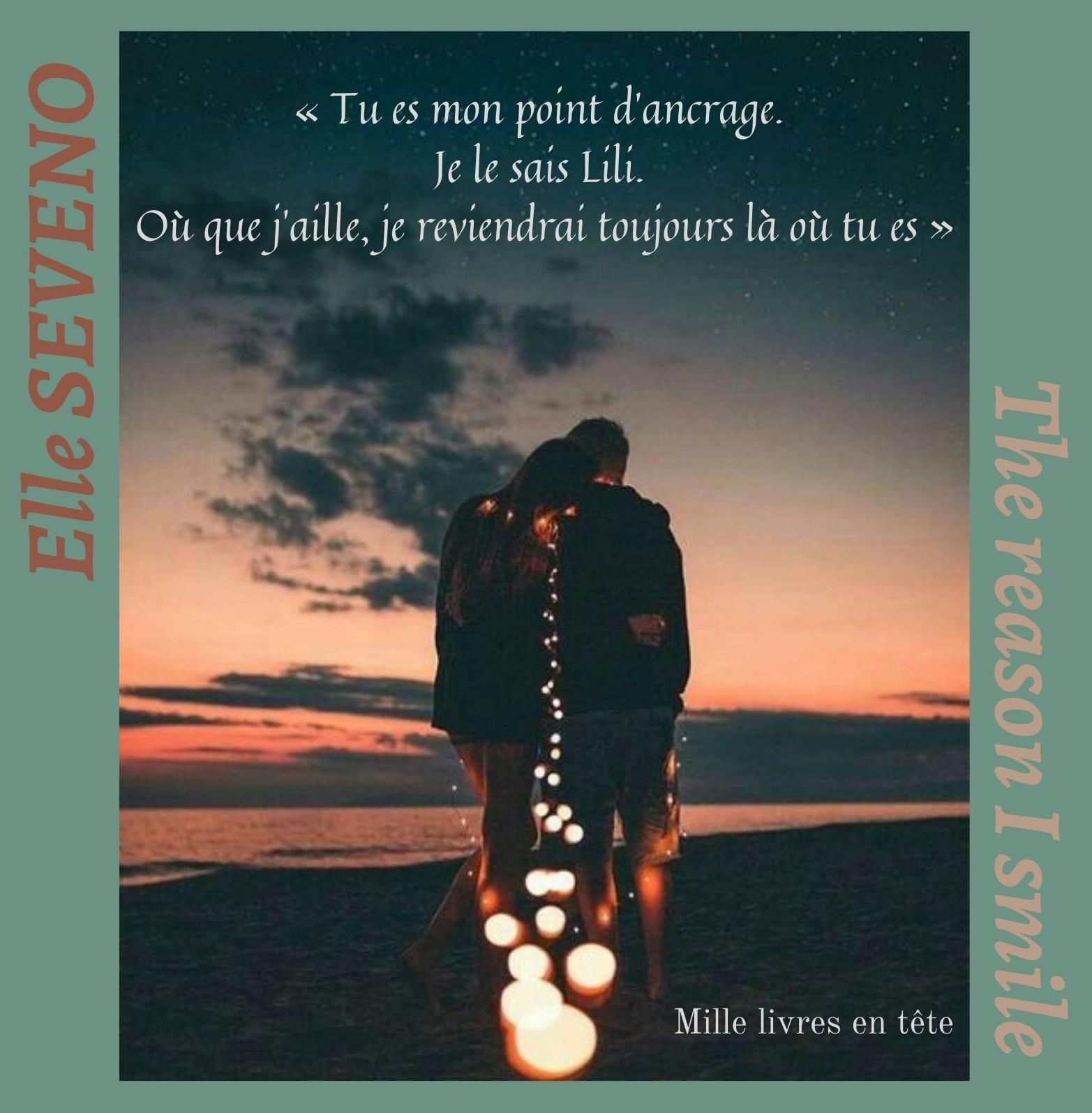 « Tu es mon point d'ancrage. Je le sais Lili. Où que j'aille je reviendrai toujours là où tu es ».jpg