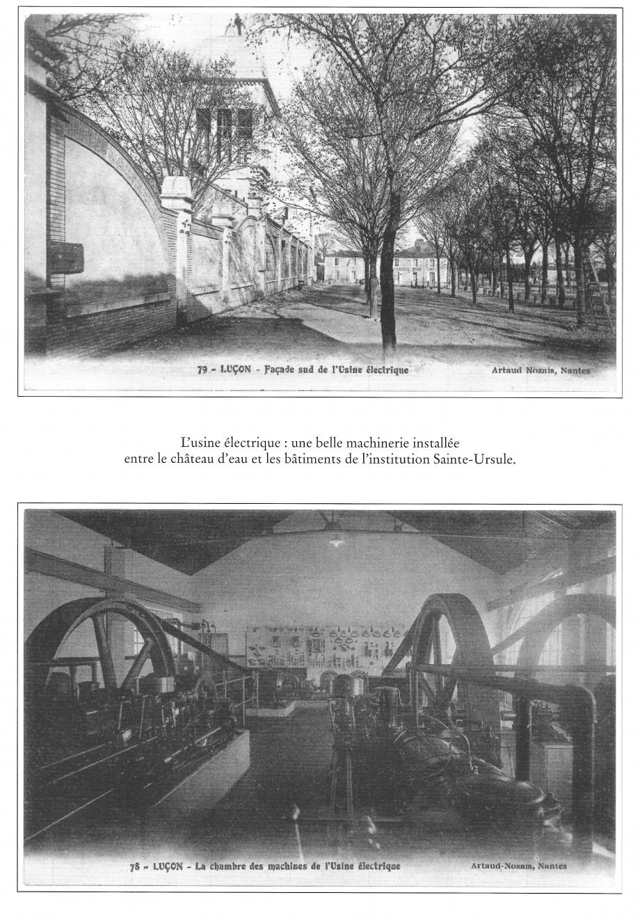 En 1911, le projet de l'usine électrique est lancé de façon à alimenter le château d'eau jouxtant l'usine en élevant un volume de 110 m3. Grâce à cette usine, la décision est prise de coupler l'installation de l'eau courante avec un réseau d'éclairage dans le but d'installer un régiment de dragons, faisant de Luçon la deuxième ville de Vendée électrifiée.  L'usine électrique fonctionnait au charbon transformé en gaz pauvre pour alimenter les moteurs. La production a été stoppée après la première guerre mondiale étant affectée par la suite à EDF puis comme dépôt d'autobus.  Aujourd'hui, la fourniture d'électricité se fait par le réseau national distribué jusque dans nos maisons. L'énergie est fournie principalement par les diverses centrales (nucléaires, thermiques, hydrauliques) et de plus en plus par les éoliennes et les batteries de cellules photovoltaïques.