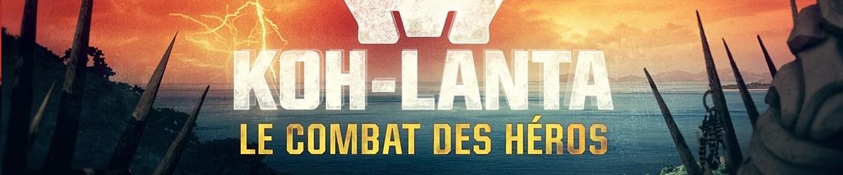 Koh Lanta : le combat des héros