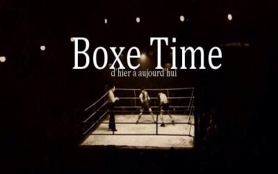 BOXE TIME D'HIER A AUJOURD'HUI
