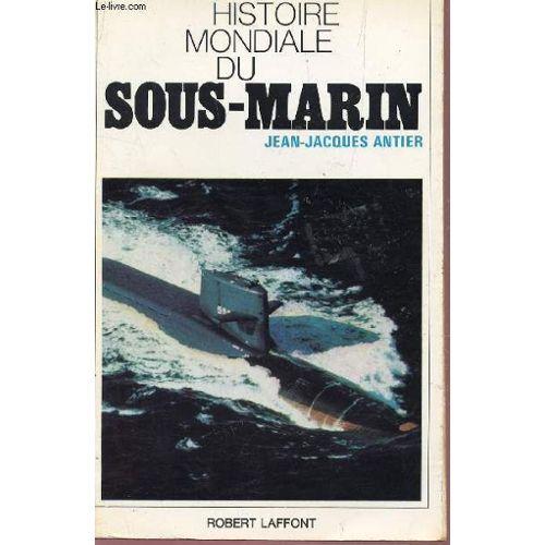 histoire-mondiale-du-sous-marin-de-jean-jacques-antier-950384314_L