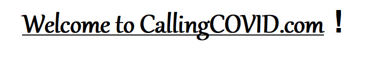 Welcome to CallingCOVID